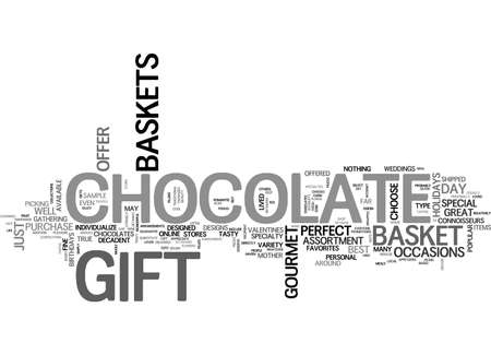 connoisseurs: A GOURMET CHOCOLATE GIFT BASKET IS THE PERFECT GIFT TEXT WORD CLOUD CONCEPT