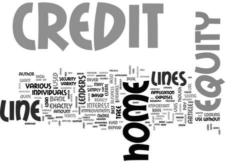 A GUIDE TO HOME EQUITY LINES OF CREDIT TEXT WORD CLOUD CONCEPT