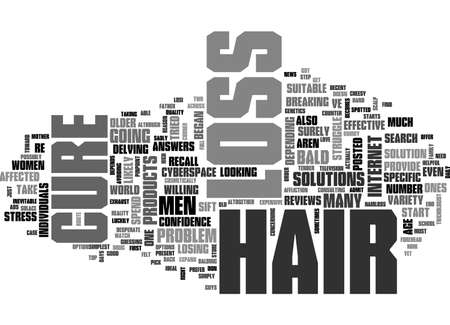 A CURE FOR THE AGE OLD PROBLEM OF HAIR LOSS TEXT WORD CLOUD CONCEPT