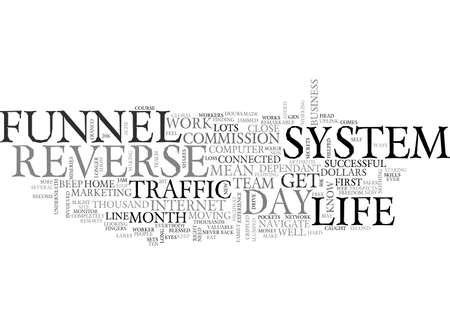 A DAY IN THE LIFE OF THE REVERSE FUNNEL SYSTEM TEXT WORD CLOUD CONCEPT