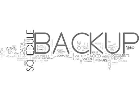 BACKUP SCHEDULE LEARN HOW OFTEN TO BACKUP TEXT WORD CLOUD CONCEPT
