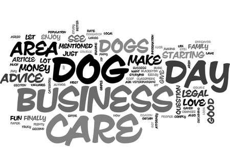 A DOG DAY CARE BUSINESS CAN BE A LOT OF FUN TEXT WORD CLOUD CONCEPT Illustration