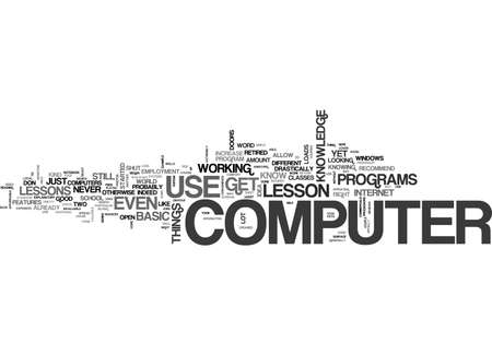 A FEW COMPUTER LESSONS TO GET YOU ON THE RIGHT PATH TEXT WORD CLOUD CONCEPT Illustration