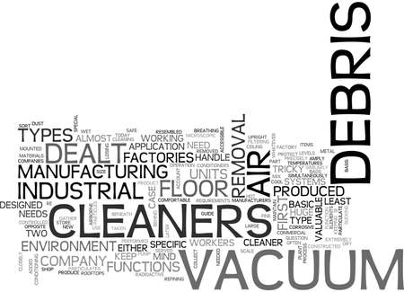 dealt: A GUIDE TO INDUSTRIAL VACUUM CLEANERS TEXT WORD CLOUD CONCEPT Illustration