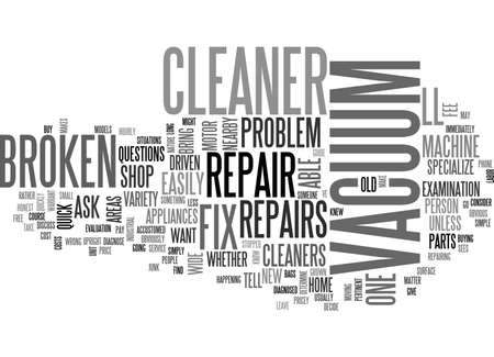 matter: A GUIDE TO VACUUM CLEANER REPAIR TEXT WORD CLOUD CONCEPT Illustration