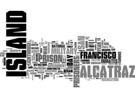 A HISTORY OF ALCATRAZ ISLAND TEXT WORD CLOUD CONCEPT Illustration