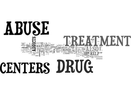 centers: A LOOK AT DRUG ABUSE TREATMENT CENTERS TEXT WORD CLOUD CONCEPT