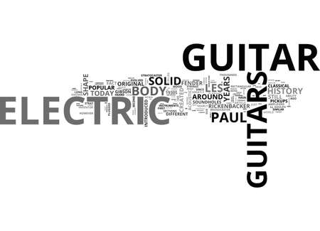 A LOOK AT THE HISTORY OF THE ELECTRIC GUITAR TEXT WORD CLOUD CONCEPT