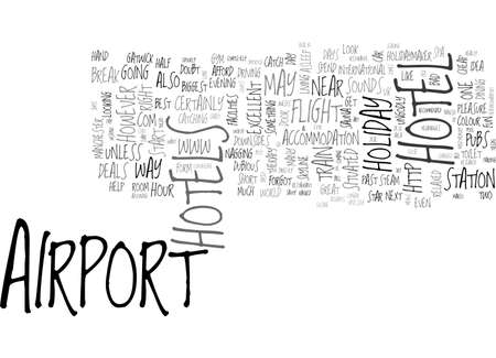 AIRPORT HOTELS THE RIGHT WAY TO START A SHORT BREAK HOLIDAY TEXT WORD CLOUD CONCEPT Vectores