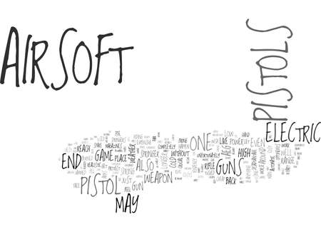 AIRSOFT PISTOLS NEVER BE CAUGHT WITHOUT A BACK UP TEXT WORD CLOUD CONCEPT Çizim