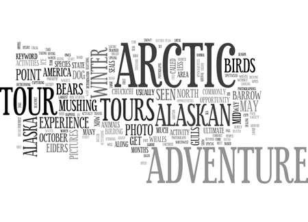ALASKAN ARCTIC ADVENTURE TEXT WORD CLOUD CONCEPT