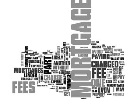 A MORTGAGE WITHOUT FEES TEXT WORD CLOUD CONCEPT