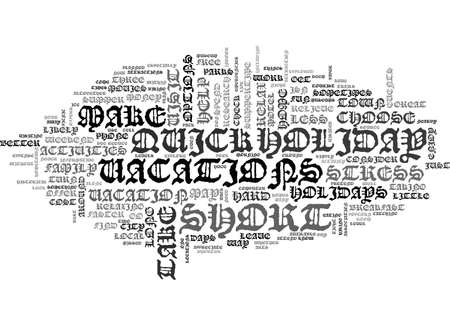 A QUICK HOLIDAY TO RELAX TEXT WORD CLOUD CONCEPT