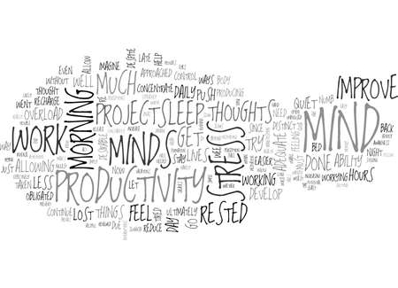 A RESTED MIND CAN IMPROVE YOUR PRODUCTIVITY TEXT WORD CLOUD CONCEPT