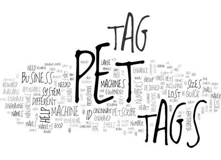 A REVIEW OF PET TAG MACHINES TEXT WORD CLOUD CONCEPT