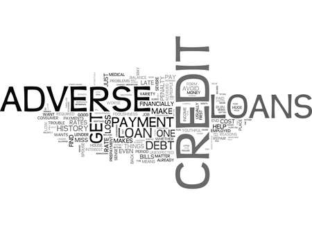 ADVERSE CREDIT LOANS DO NOT LET YOUR CREDIT HISTORY RUN YOU DOWN TEXT WORD CLOUD CONCEPT