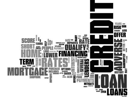 qualify: ADVERSE CREDIT MORTGAGES HOME LOANS FOR PEOPLE WITH POOR CREDIT TEXT WORD CLOUD CONCEPT