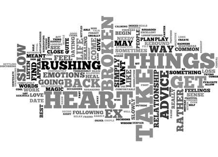 ADVICE FOR A BROKEN HEART HEALS LIKE MAGIC TEXT WORD CLOUD CONCEPT