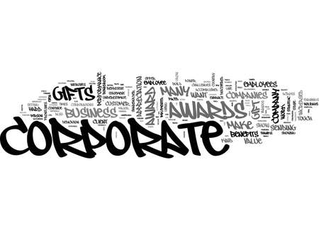 ARE CORPORATE AWARDS AND CORPORATE GIFTS BENEFICIAL FOR YOUR BUSINESS TEXT WORD CLOUD CONCEPT Illustration
