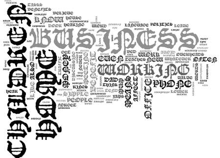 A HOME BUSINESS HOW DOES IT AFFECT THE CHILDREN TEXT WORD CLOUD CONCEPT