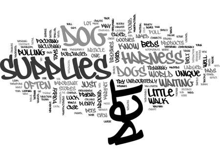 A LOOK AT UNIQUE PET SUPPLIES FOR DOGS TEXT WORD CLOUD CONCEPT