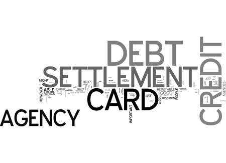 AGENCY CARD CREDIT DEBT SETTLEMENT TEXT WORD CLOUD CONCEPT