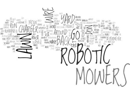 fully automatic: ARE ROBOTIC LAWN MOWERS IN YOUR FUTURE TEXT WORD CLOUD CONCEPT Illustration