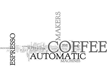 fully automatic: AUTOMATIC ESPRESSO COFFEE MAKERS TEXT WORD CLOUD CONCEPT
