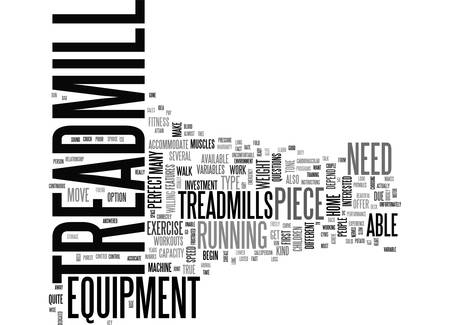 ARE TREADMILLS THE PERFECT PIECE OF EXERCISE EQUIPMENT TEXT WORD CLOUD CONCEPT