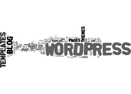 ARE WORDPRESS TEMPLATES DIFFICULT TO UNDERSTAND TEXT WORD CLOUD CONCEPT