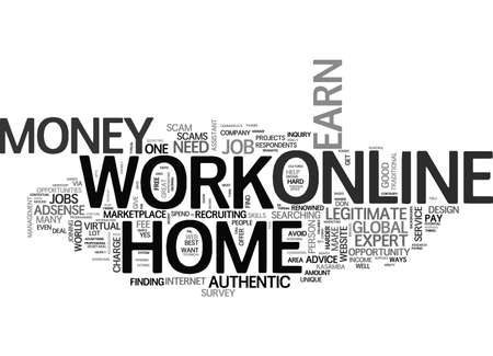 legitimate: AUTHENTIC INFO WORK ONLINE FROM HOME TO EARN MONEY TEXT WORD CLOUD CONCEPT