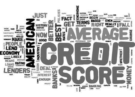 cloud based: AVERAGE AMERICAN CREDIT SCORE IS IT GOOD ENOUGH TEXT WORD CLOUD CONCEPT