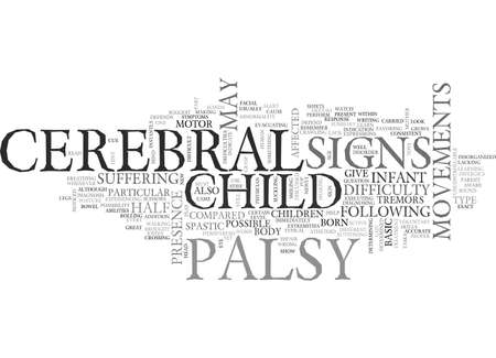 cerebral palsy: BE ALERT AND BE AWARE OF THE SIGN OF CEREBRAL PALSY TEXT WORD CLOUD CONCEPT