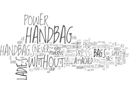 BE AWARE OF THE POWER OF THE HANDBAG TEXT WORD CLOUD CONCEPT