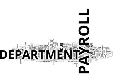 BE NICE TO YOUR PAYROLL DEPARTMENT TEXT WORD CLOUD CONCEPT