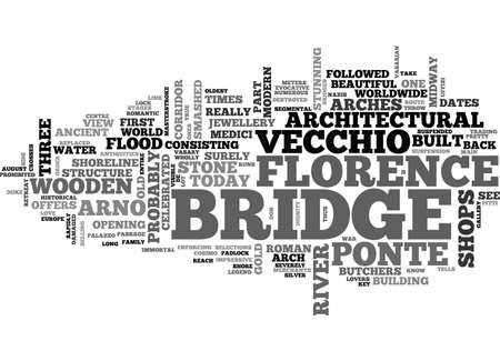 A MASTERSTROKE IN FLORENCE SUSPENDED OVER THE ARNO RIVER TEXT WORD CLOUD CONCEPT