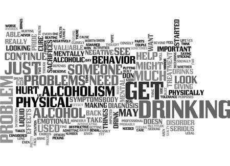 denial: A SERIOUS LOOK AT ALCOHOLISM SYMPTOMS MAY BE NEEDED TEXT WORD CLOUD CONCEPT