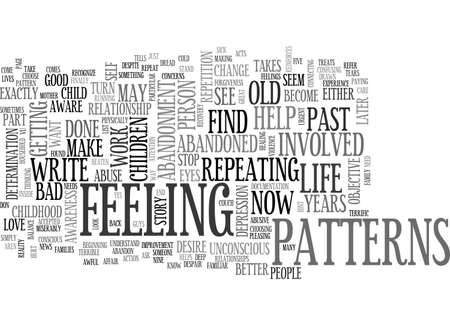ABANDONED AGAIN HOW WE REPEAT OUR CHILDHOOD IN THE PRESENT TEXT WORD CLOUD CONCEPT