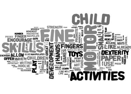 ACTIVITIES THAT ENCOURAGE FINE MOTOR DEVELOPMENT TEXT WORD CLOUD CONCEPT