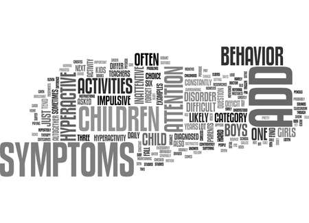 ADD SYMPTOMS AND HYPERACTIVE IMPULSIVE SYMPTOMS IN CHILDREN EXAMPLES FOR REFERRAL TEXT WORD CLOUD CONCEPT Illustration