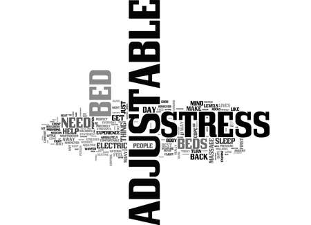 ADJUSTABLE BEDS ARE STRESS BUSTERS TEXT WORD CLOUD CONCEPT Illustration
