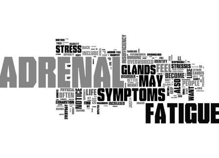 adrenal: ADRENAL FATIGUE SYMPTOMS TEXT WORD CLOUD CONCEPT