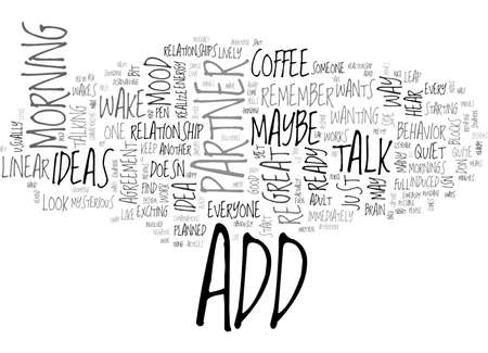 ADULT ADD WHEN ONE DOES AND THE OTHER DOESN T TEXT WORD CLOUD CONCEPT