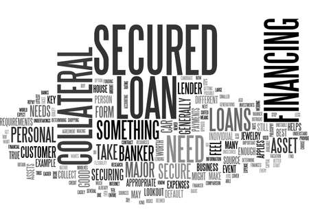 BASIC STEPS TO TAKE TO OBTAIN A SECURED LOAN TEXT WORD CLOUD CONCEPT