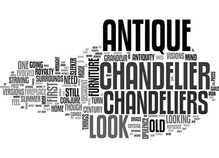 ANTIQUE CHANDELIER TEXT WORD CLOUD CONCEPT Illustration