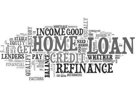 qualify: ARE YOU QUALIFIED FOR A HOME LOAN REFINANCE TEXT WORD CLOUD CONCEPT