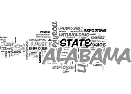 B PAYROLL ALABAMA UNIQUE ASPECTS OF ALABAMA PAYROLL LAW AND PRACTICE B TEXT WORD CLOUD CONCEPT Illustration