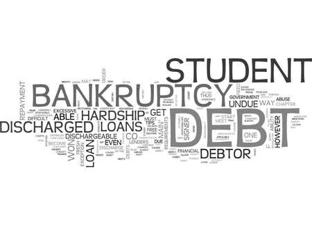 ARE STUDENT LOANS DISCHARGEABLE WHEN YOU FILL FOR BANKRUPTCY TEXT WORD CLOUD CONCEPT