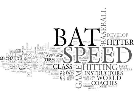 generalized: BAT SPEED WHAT IT IS AND HOW TO GET IT TEXT WORD CLOUD CONCEPT