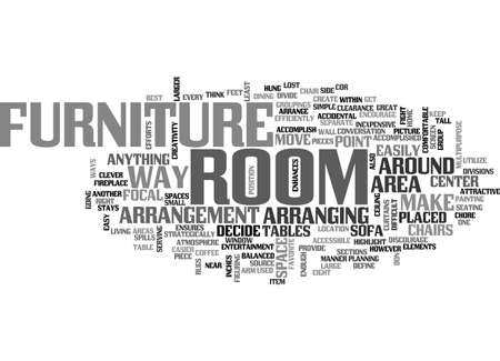 ATTRACTIVE ARRANGEMENT OF YOUR FURNITURE ENHANCES YOUR ROOM TEXT WORD CLOUD CONCEPT